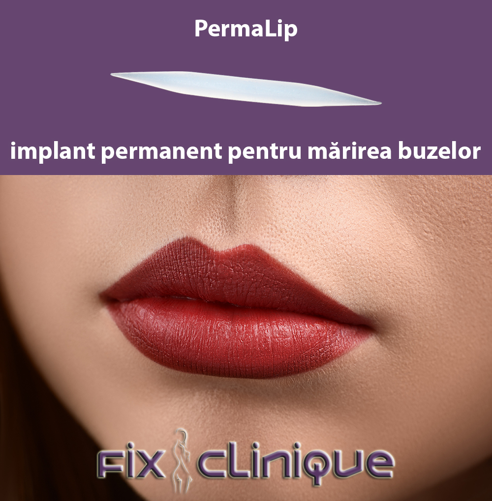 PermaLip este soluția sigură și definitivă, dovedită clinic, pentru mărirea buzelor
